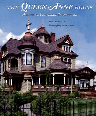 The Queen Anne House: America's Victorian Vernacular -