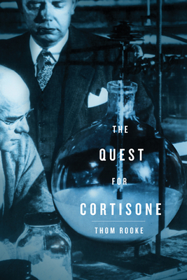 The Quest for Cortisone - Rooke, Thom