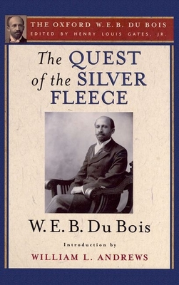 The Quest of the Silver Fleece - Du Bois, W E B, PH.D., and Gates, Henry Louis, Jr. (Editor), and Andrews, William L (Introduction by)