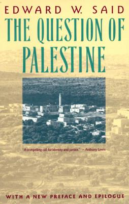 The Question of Palestine - Said, Edward W, Professor