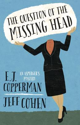 The Question of the Missing Head - Copperman, E J, and Cohen, Jeff