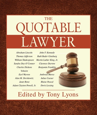 The Quotable Lawyer - Lyons, Tony (Editor)