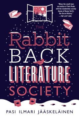 The Rabbit Back Literature Society - Jaaskelainen, Pasi Ilmari, and Rogers, Lola M (Translated by)