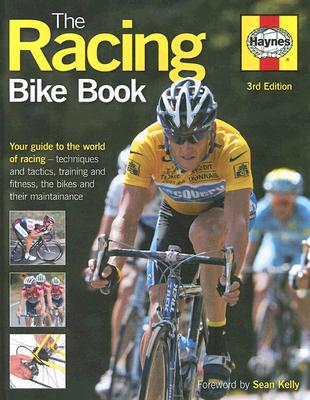The Racing Bike Book - Thomas, Steve, and Kelly, Sean (Foreword by)