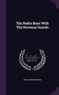 The Radio Boys with the Revenue Guards - Breckenridge, Gerald