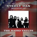 The Radio Vaults: The Very Best of Steely Dan Broadcasting Live