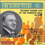 The Radio Years-Richard Tauber Live At Carnegie Hall In 1937