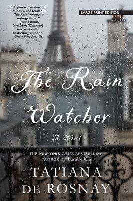 The Rain Watcher - De Rosnay, Tatiana