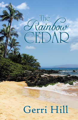 The Rainbow Cedar - Hill, Gerri
