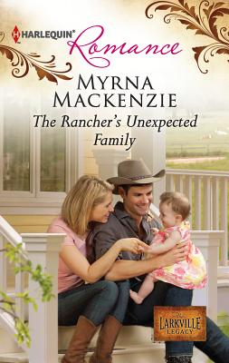 The Rancher's Unexpected Family - MacKenzie, Myrna