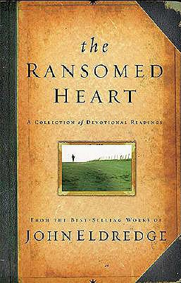 The Ransomed Heart: A Collection of Devotional Readings - Eldredge, John