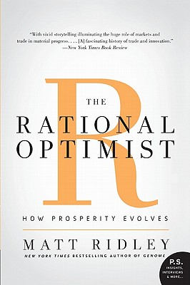 The Rational Optimist: How Prosperity Evolves - Ridley, Matt