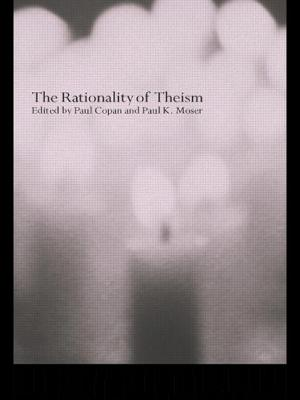 The Rationality of Theism - Copan, Paul, Ph.D. (Editor), and Moser, Paul K (Editor)