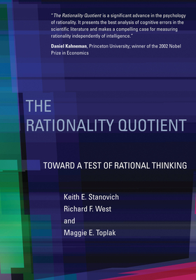 The Rationality Quotient: Toward a Test of Rational Thinking - Stanovich, Keith E., and West, Richard F., and Toplak, Maggie E.