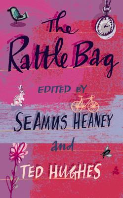 The Rattle Bag: An Anthology of Poetry - Hughes, Ted (Editor), and Heaney, Seamus (Editor)