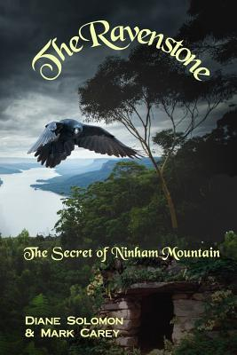 The Ravenstone: The Secret of Ninham Mountain - Solomon, Diane