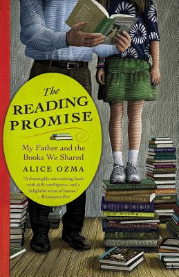 The Reading Promise: My Father and the Books We Shared - Ozma, Alice