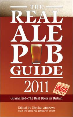 The Real Ale Pub Guide 2011 - Real Ale Research Team