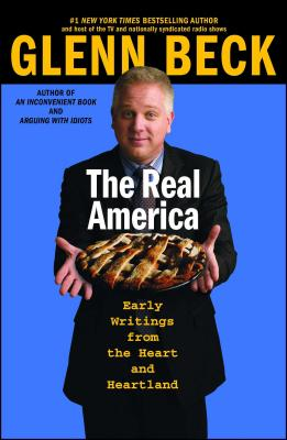 The Real America: Messages from the Heart and Heartland - Beck, Glenn