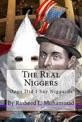 The Real Niggers: OOPS Did I Say Niggards - Muhammad, Rasheed L