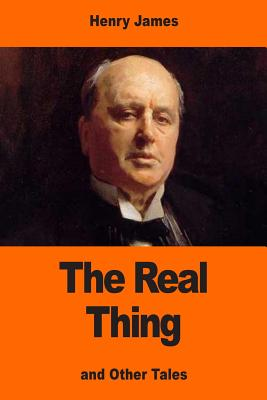 The Real Thing: And Other Tales - James, Henry
