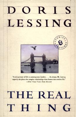 The Real Thing: Stories and Sketches - Lessing, Doris
