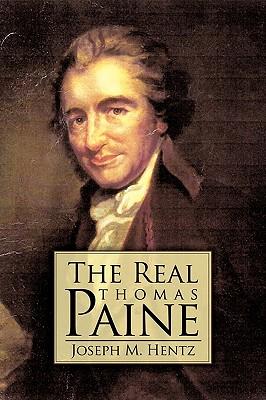 The Real Thomas Paine - Joseph M Hentz, M Hentz
