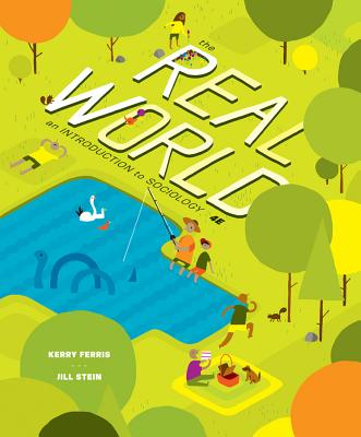 The Real World: An Introduction to Sociology - Ferris, Kerry