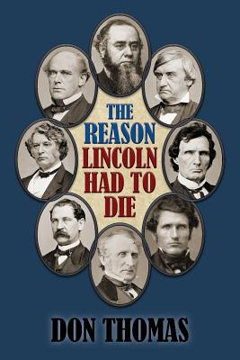 The Reason Lincoln Had to Die: Second Edition - Wesley, Ian F (Editor), and Thomas, Don