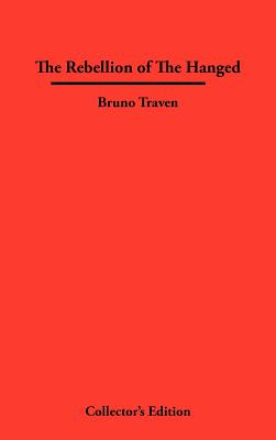 The Rebellion of the Hanged - Traven, Bruno