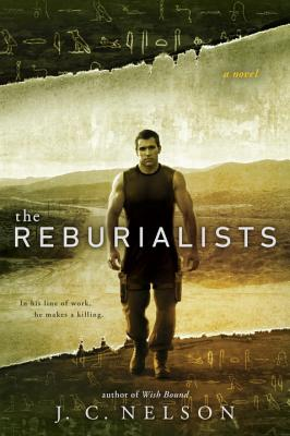 The Reburialists - Nelson, J C