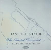 The Recital Clarinetist - Janice Minor (clarinet); Paulo Steinberg (piano)