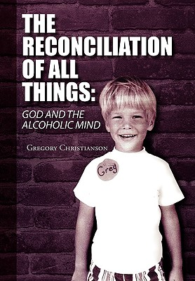 The Reconciliation of All Things - Christianson, Gregory