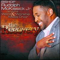The Recovery - Bishop Rudolph McKissick, Jr