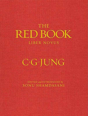 The Red Book - Jung, C G, Dr., and Shamdasani, Sonu (Editor), and Shamdasani, Sonu (Translated by)