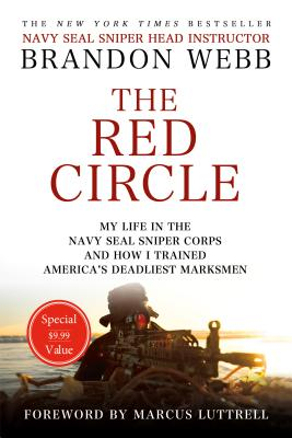 The Red Circle: My Life in the Navy Seal Sniper Corps and How I Trained America's Deadliest Marksmen - Webb, Brandon, and Mann, John David, and Luttrell, Marcus (Foreword by)