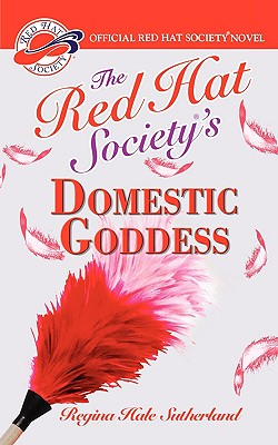The Red Hat Society's Domestic Goddess - Sutherland, Regina Hale
