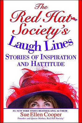 The Red Hat Society's Laugh Lines: Stories of Inspiration and Hattitude - Cooper, Sue Ellen, Queen