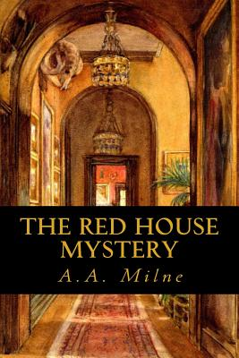 The Red House Mystery - Milne, A A, and Montoto, Natalie (Editor)
