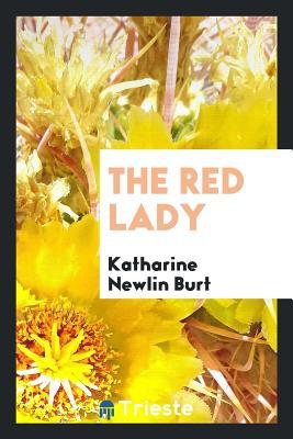 The Red Lady - Burt, Katharine Newlin