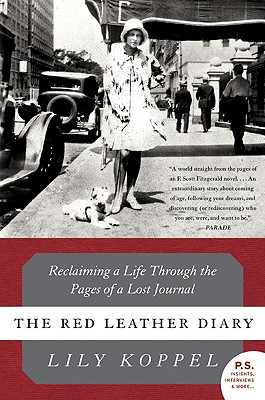 The Red Leather Diary: Reclaiming a Life Through the Pages of a Lost Journal - Koppel, Lily