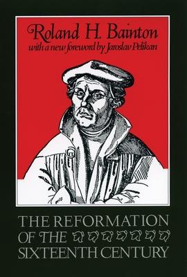 The Reformation of the Sixteenth Century - Bainton, Roland Herbert
