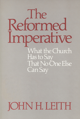 The Reformed Imperative - Leith, John Haddon