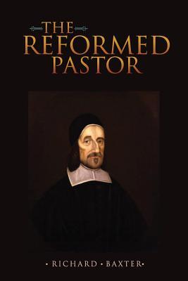 The Reformed Pastor - Baxter, Richard
