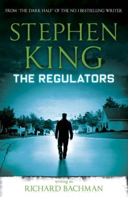 The Regulators - King, Stephen, and Bachman, Richard