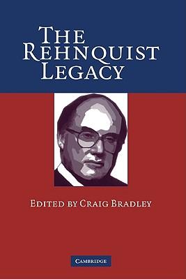 The Rehnquist Legacy - Bradley, Craig (Editor)