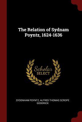 The Relation of Sydnam Poyntz, 1624-1636 - Poyntz, Sydenham
