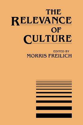 The Relevance of Culture - Freilich, Morris (Editor)