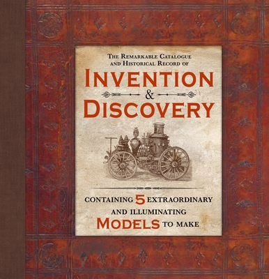 The Remarkable Catalogue and Historical Record of Invention & Discovery - Bampton, Claire