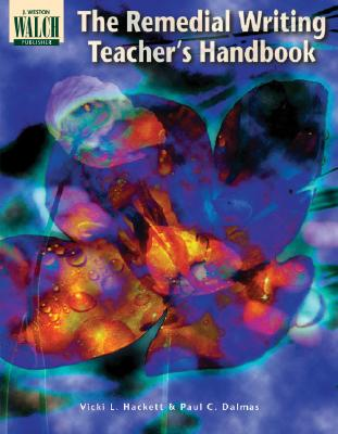 The Remedial Writing Teacher's Handbook - Hackett, Vicki L